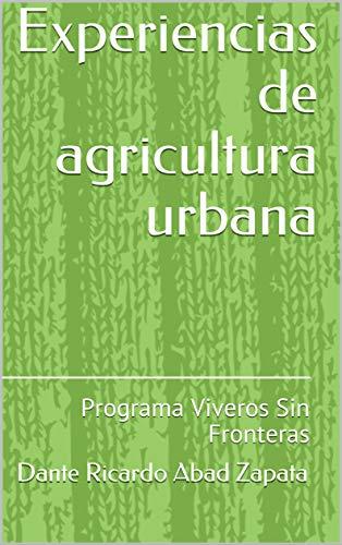 Experiencias de agricultura urbana: Programa Viveros Sin Fronteras