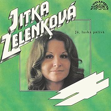 Já, Láska Pálivá (Singly 1968-1974)