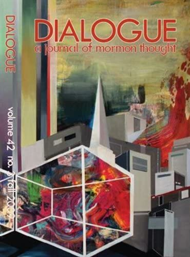 Dialogue - a Journal Thought    Print Mormon of In a popularity OFFicial site Magazine