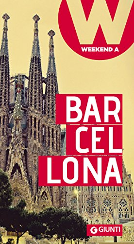 Barcellona: Weekend a... (Guide Weekend Vol. 2)