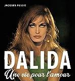 Dalida : Une vie pour l'amour