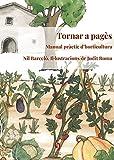 Tornar A Pagès: Manual pràctic d'horticultura: 14 (La Talaia)