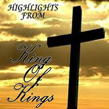 Highlights from King of Kings