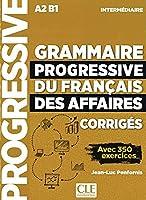 Grammaire progressive du français des affaires - Niveau intermédiaire. Loesungsheft: Avec 350 exercices