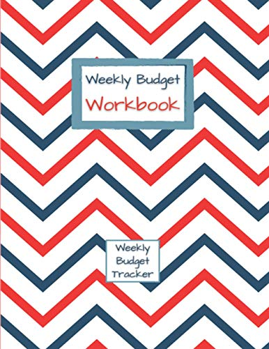 Compare Textbook Prices for Weekly Budget Workbook | Undated Daily Expense Manager | Weekly Budget Tracker Journal Notebook: Monthly To Daily Financial Organizer Planner & Log ... & tracking - Colored or black & white  ISBN 9798565330632 by Di, Jo