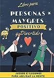 Libro Divertido para Personas Mayores (4): Juegos para agilizar la mente...