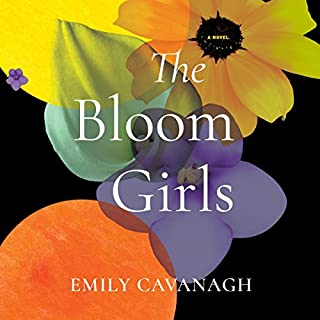 The Bloom Girls                   Written by:                                                                                                                                 Emily Cavanagh                               Narrated by:                                                                                                                                 Emily Sutton-Smith                      Length: 8 hrs and 11 mins     Not rated yet     Overall 0.0