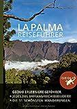 GEQUO La Palma Erlebnis-Reiseführer: Mit über 500 Farbbildern und den schönsten Wanderungen: Mit den 11 schönsten Wanderungen