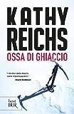 Ossa di ghiaccio: I romanzi della serie tv Bones (La serie di Temperance Brennan Vol. 19) (Italian Edition)