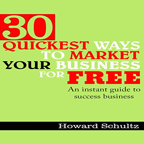 30 Quickest Ways to Market Your Business for Free audiobook cover art