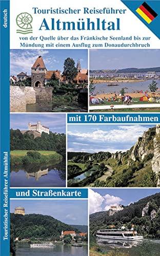 Touristischer Reiseführer Altmühltal: von der Quelle über das Fränkische Seenland bis zur Mündung mit einem Ausflug zum Donaudurchbruch
