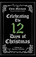Celebrating The 12 Days of Christmas