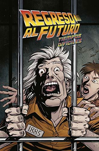 REGRESO AL FUTURO 05.TIEMPOS DIFICILES: Tiempos difíciles