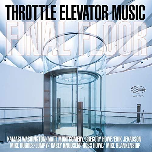Throttle Elevator Music feat. Kamasi Washington, Gregory Howe & Erik Jekabson