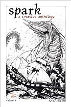 Spark: A Creative Anthology, Volume I (English Edition)