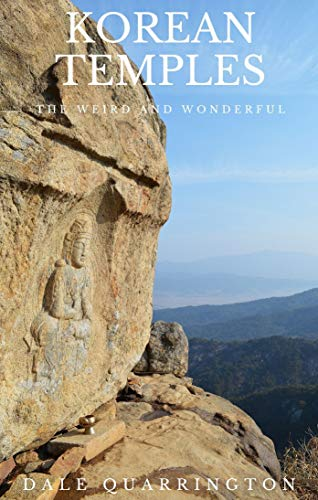 Korean Temples: The Weird and Wonderful (English Edition)