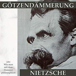 Götzen-Dämmerung oder Wie man mit dem Hammer philosophiert                   Autor:                                                                                                                                 Friedrich Nietzsche                               Sprecher:                                                                                                                                 Andreas Dietrich                      Spieldauer: 3 Std. und 19 Min.     Noch nicht bewertet     Gesamt 0,0