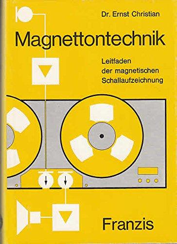 Magnettontechnik. Leitfaden der magnetischen Schallaufzeichnung