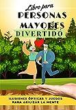 Libro para Personas Mayores Divertido (nº 3): Ilusiones Ópticas y Juegos para...