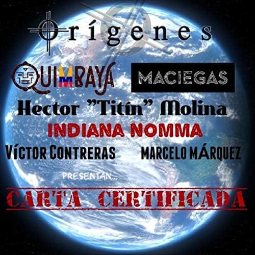 """Orígenes, Quimbaya, Maciegas, Indiana Nomma, Victor Contreras, Marcelo Márquez & Héctor """"Titín"""" Molina"""