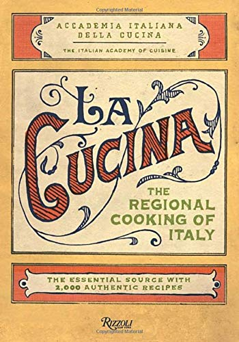 Compare Textbook Prices for La Cucina: The Regional Cooking of Italy Illustrated Edition ISBN 9780847831470 by The Italian Academy of Cuisine