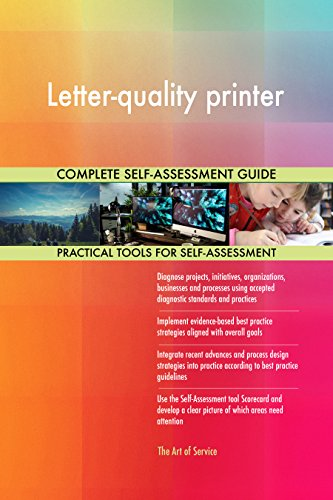 Letter-quality printer All-Inclusive Self-Assessment - More than 690 Success Criteria, Instant Visual Insights, Comprehensive Spreadsheet Dashboard, Auto-Prioritized for Quick Results