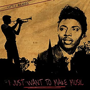 I Just Want to Make Music