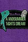 A Midsummer Tights Dream (Misadventures of Tallulah Casey, 2)