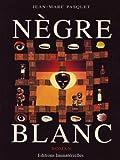 Nègre Blanc - Format Kindle - 8,11 €