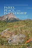 Parks, Peace, and Partnership: Global Initiatives in Transboundary Conservation (Energy, Ecology and the Environment)