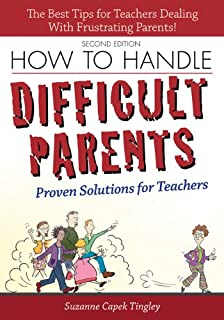 How to Handle Difficult Parents: Proven Solutions for Teachers