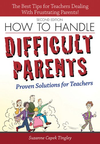 Compare Textbook Prices for How to Handle Difficult Parents: Proven Solutions for Teachers, 2nd ed 2nd Edition ISBN 9781593639587 by Tingley, Suzanne