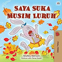 I Love Autumn (Malay Book for Kids) (Malay Bedtime Collection)