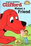 Clifford Makes a Friend (HELLO READER LEVEL 1)