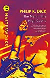The Man In The High Castle (S.F. Masterworks)...