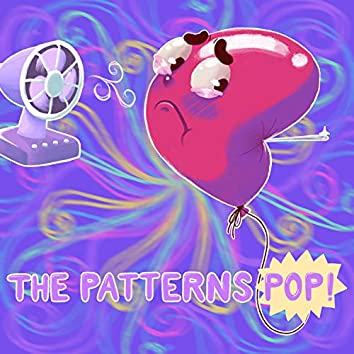 The Patterns Pop!