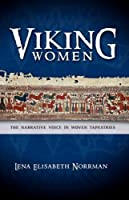 Viking Women: The Narrative Voice in Woven Tapestries