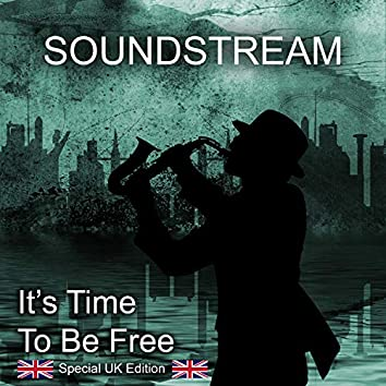 It's Time to Be Free (Special UK Edition)