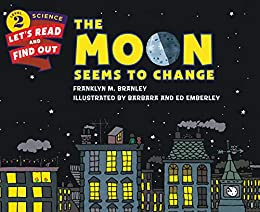The Moon Seems to Change (Let's-Read-and-Find-Out Science 2) by [Franklyn M. Branley, Barbara & Ed Emberley]