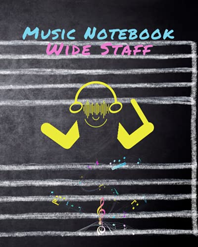 Music Notebook Wide Staff: Misic Writing 6 Large Staves per Page for Kids, 8'x10' 130 Pages, Blank Staff Sheet Manuscript Paper, Blackboard Whole Note Headphone Conductor Cover