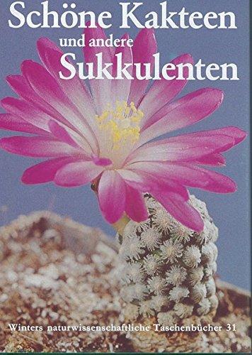Winters naturwissenschaftliche Taschenbücher, Bd.31, Schöne Kakteen und andere Sukkulenten