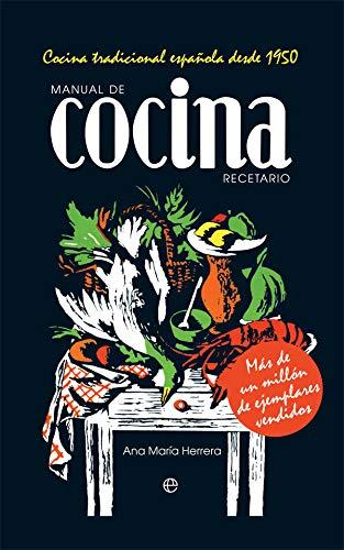 Manual de cocina. Recetario: Cocina tradicional española de