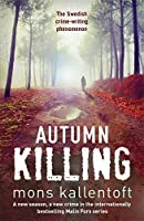 Autumn Killing (Malin) by Mons Kallentoft(2012-09-27)