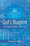 God's Blueprint: A Complete Study in First John