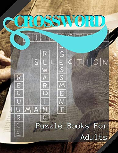 Crossword Puzzle Books For Adults: Crossword Memory Activities, Cross-train your brain All it takes is ten to fifteen minutes a day of playing the right games (It's fun)