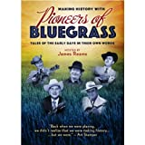 James Reams - Making History With Pioneers Of Bluegrass...