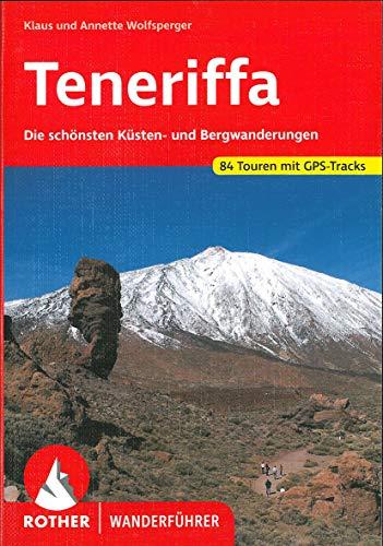 Teneriffa: Die schönsten Küsten- und Bergwanderungen. 80 Touren. Mit GPS-Daten (Rother Wanderführer)