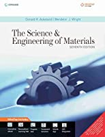 The Science and Engineering of Materials [Paperback] [Jan 01, 2016] Donald R. Askeland, Wendelin J. Wright
