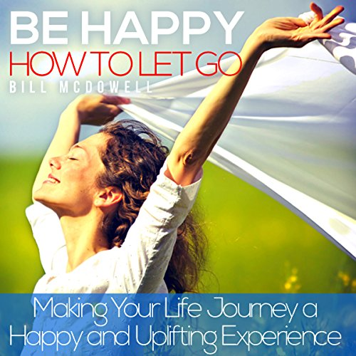 Be Happy: How to Let Go audiobook cover art