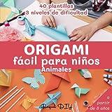 Origami Fácil para Niños Animales: Manualidades De Papiroflexia   Cuaderno en color   40 Plantillas